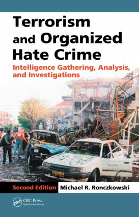Terrorism and Organized Hate Crime: Intelligence Gathering, Analysis and Investigations, Second Edition, 2nd Edition (e-Book) book cover