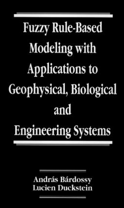 Fuzzy Rule-Based Modeling with Applications to Geophysical, Biological, and Engineering Systems: 1st Edition (Hardback) book cover