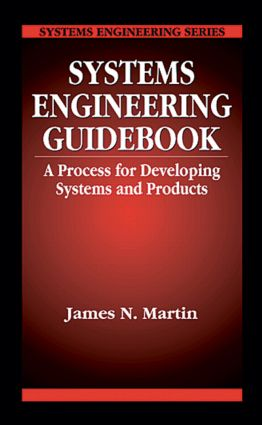 Systems Engineering Guidebook: A Process for Developing Systems and Products, 1st Edition (Hardback) book cover