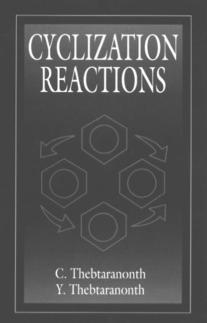 Cyclization Reactions: 1st Edition (Hardback) book cover