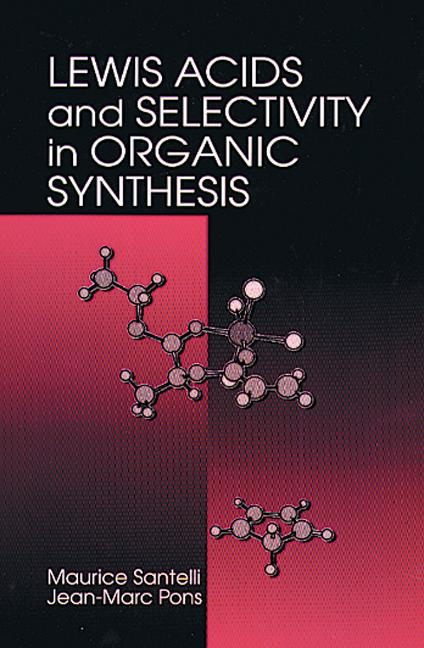 Lewis Acids and Selectivity in Organic Synthesis: 1st Edition (Hardback) book cover