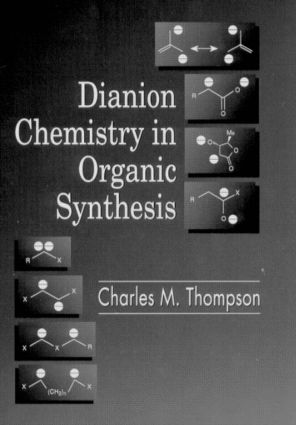 Dianion Chemistry in Organic Synthesis: 1st Edition (Hardback) book cover