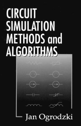 Circuit Simulation Methods and Algorithms: 1st Edition (Hardback) book cover