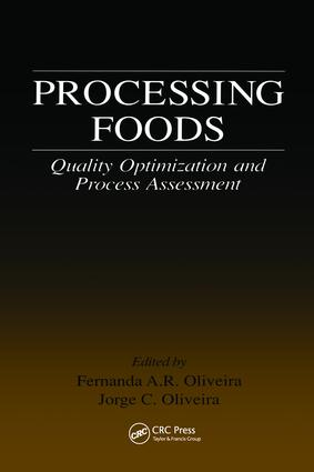 Processing Foods: Quality Optimization and Process Assessment, 1st Edition (Hardback) book cover