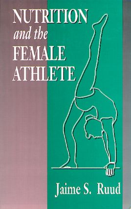 Nutrition and the Female Athlete: 1st Edition (Hardback) book cover