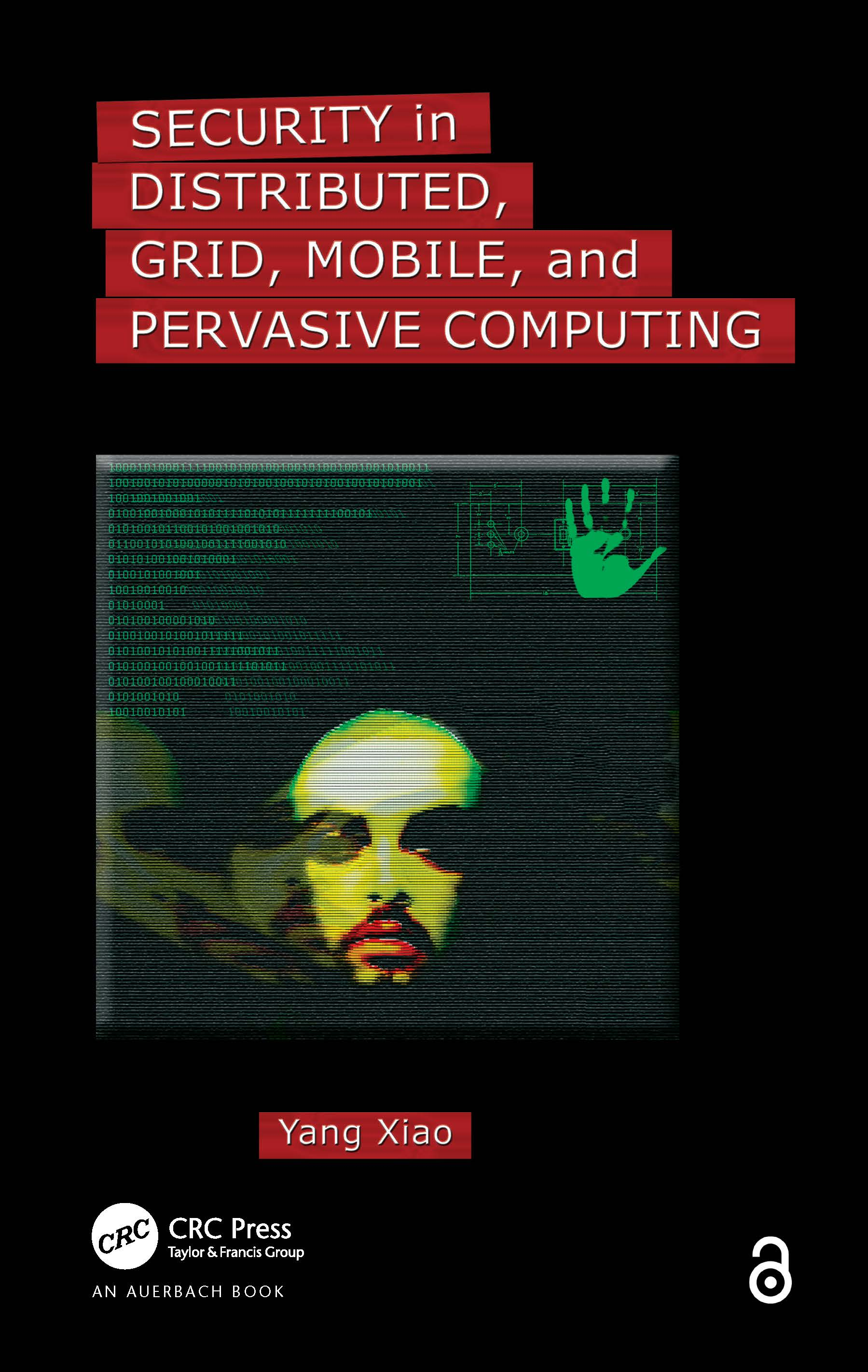 Security in Distributed, Grid, Mobile, and Pervasive Computing: 1st Edition (Hardback) book cover