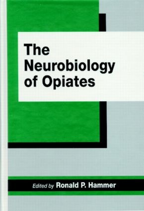 The Neurobiology of Opiates: 1st Edition (Hardback) book cover