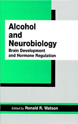 Alcohol and Neurobiology: Brain Development and Hormone Regulation book cover