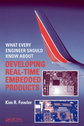 What Every Engineer Should Know About Developing Real-Time Embedded Products: 1st Edition (Paperback) book cover