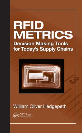 RFID Metrics: Decision Making Tools for Today's Supply Chains, 1st Edition (Hardback) book cover