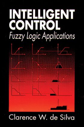 Intelligent Control: Fuzzy Logic Applications, 1st Edition (Hardback) book cover