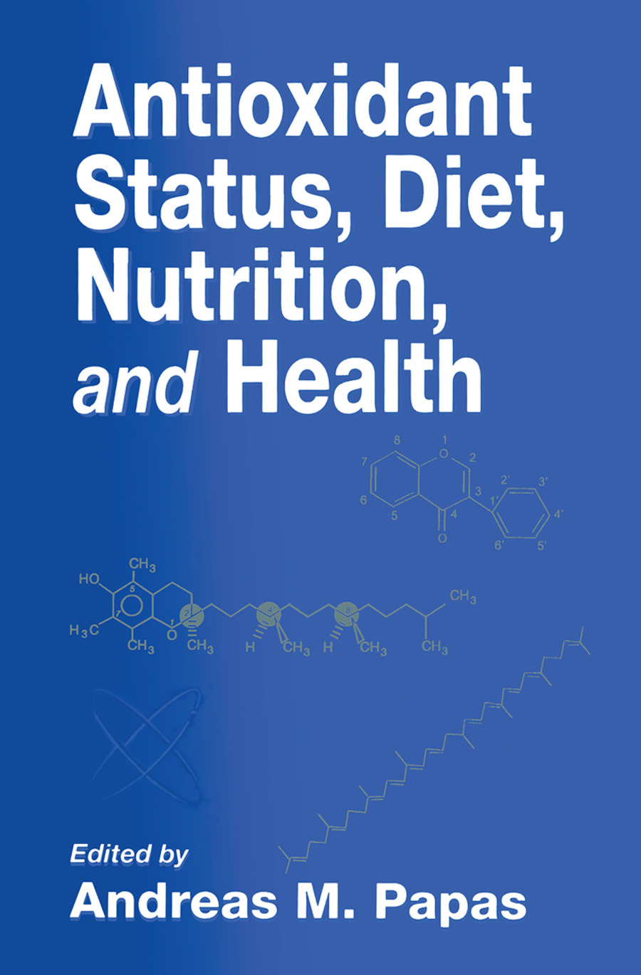 Antioxidant Status, Diet, Nutrition, and Health: 1st Edition (Hardback) book cover