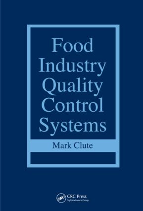 Food Industry Quality Control Systems: 1st Edition (Hardback) book cover