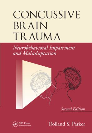 Concussive Brain Trauma: Neurobehavioral Impairment & Maladaptation, Second Edition, 2nd Edition (Hardback) book cover