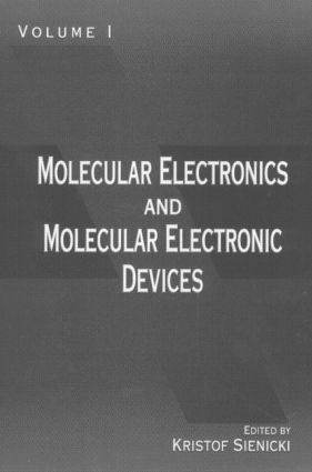 Molecular Electronics and Molecular Electronic Devices, Volume I: 1st Edition (Hardback) book cover