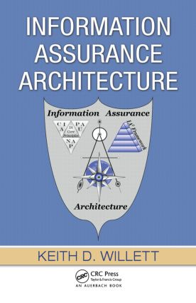 Information Assurance Architecture: 1st Edition (Hardback) book cover