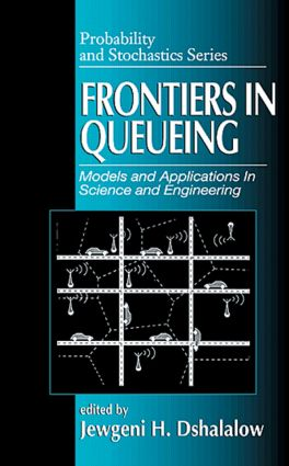 Frontiers in Queueing: Models and Applications in Science and Engineering, 1st Edition (Hardback) book cover