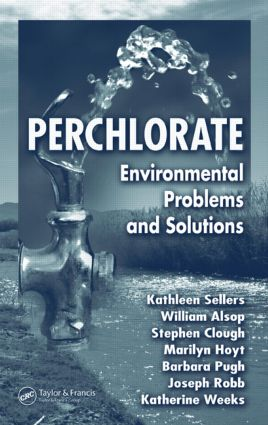 Perchlorate: Environmental Problems and Solutions, 1st Edition (Hardback) book cover