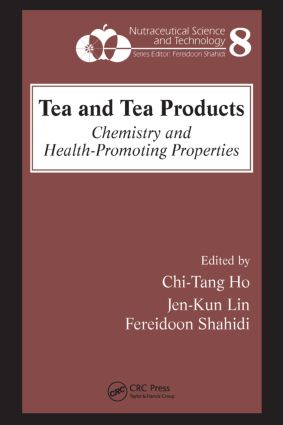Tea and Tea Products: Chemistry and Health-Promoting Properties book cover