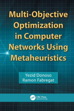 Multi-Objective Optimization in Computer Networks Using Metaheuristics: 1st Edition (Hardback) book cover