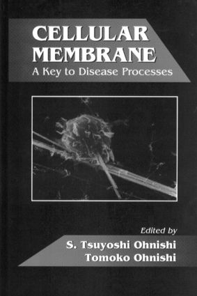 Cellular Membrane: A Key to Disease Processes, 1st Edition (Hardback) book cover