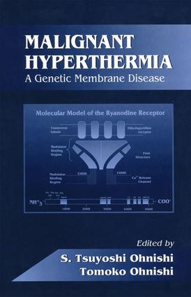Malignant Hyperthermia: A Genetic Membrane Disease, 1st Edition (Hardback) book cover