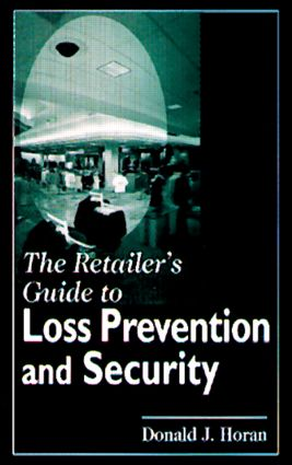 The Retailer's Guide to Loss Prevention and Security: 1st Edition (Hardback) book cover