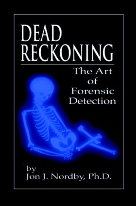Dead Reckoning: The Art of Forensic Detection, 1st Edition (Paperback) book cover