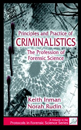 Principles and Practice of Criminalistics: The Profession of Forensic Science, 1st Edition (Hardback) book cover