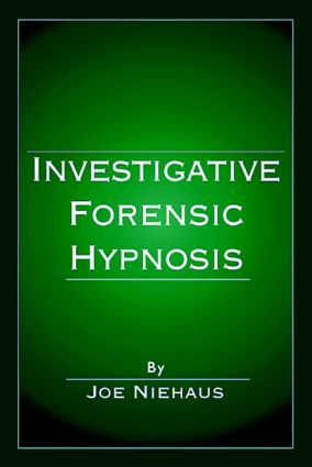 Investigative Forensic Hypnosis: 1st Edition (Hardback) book cover