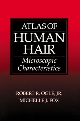 Atlas of Human Hair: Microscopic Characteristics, 1st Edition (Paperback) book cover