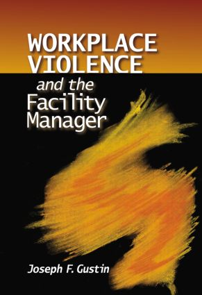 Workplace Violence and the Facility Manager (Hardback) book cover