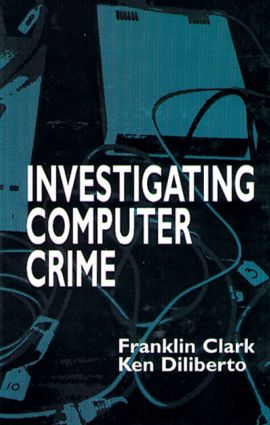 Investigating Computer Crime: 1st Edition (Hardback) book cover