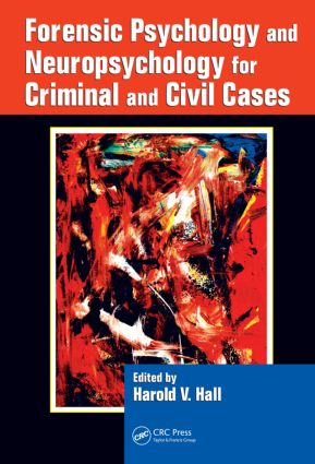 Forensic Psychology and Neuropsychology for Criminal and Civil Cases: 1st Edition (Hardback) book cover
