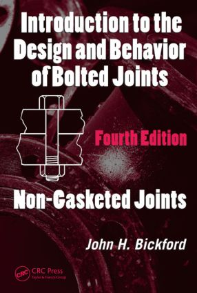 Introduction to the Design and Behavior of Bolted Joints, Fourth Edition: Non-Gasketed Joints book cover