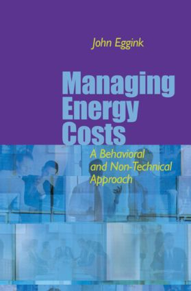 Managing Energy Costs: A Behavioral and Non-Technical Approach, 1st Edition (Hardback) book cover