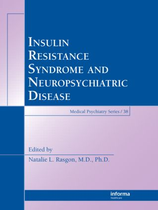 Insulin Resistance Syndrome and Neuropsychiatric Disease book cover