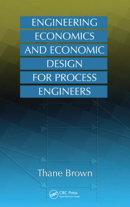 Engineering Economics and Economic Design for Process Engineers: 1st Edition (Hardback) book cover