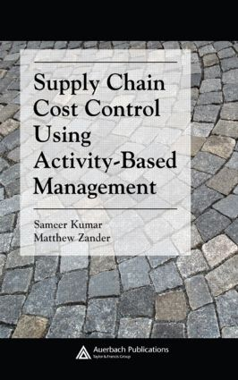 Supply Chain Cost Control Using Activity-Based Management: 1st Edition (Hardback) book cover