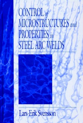 Control of Microstructures and Properties in Steel Arc Welds book cover