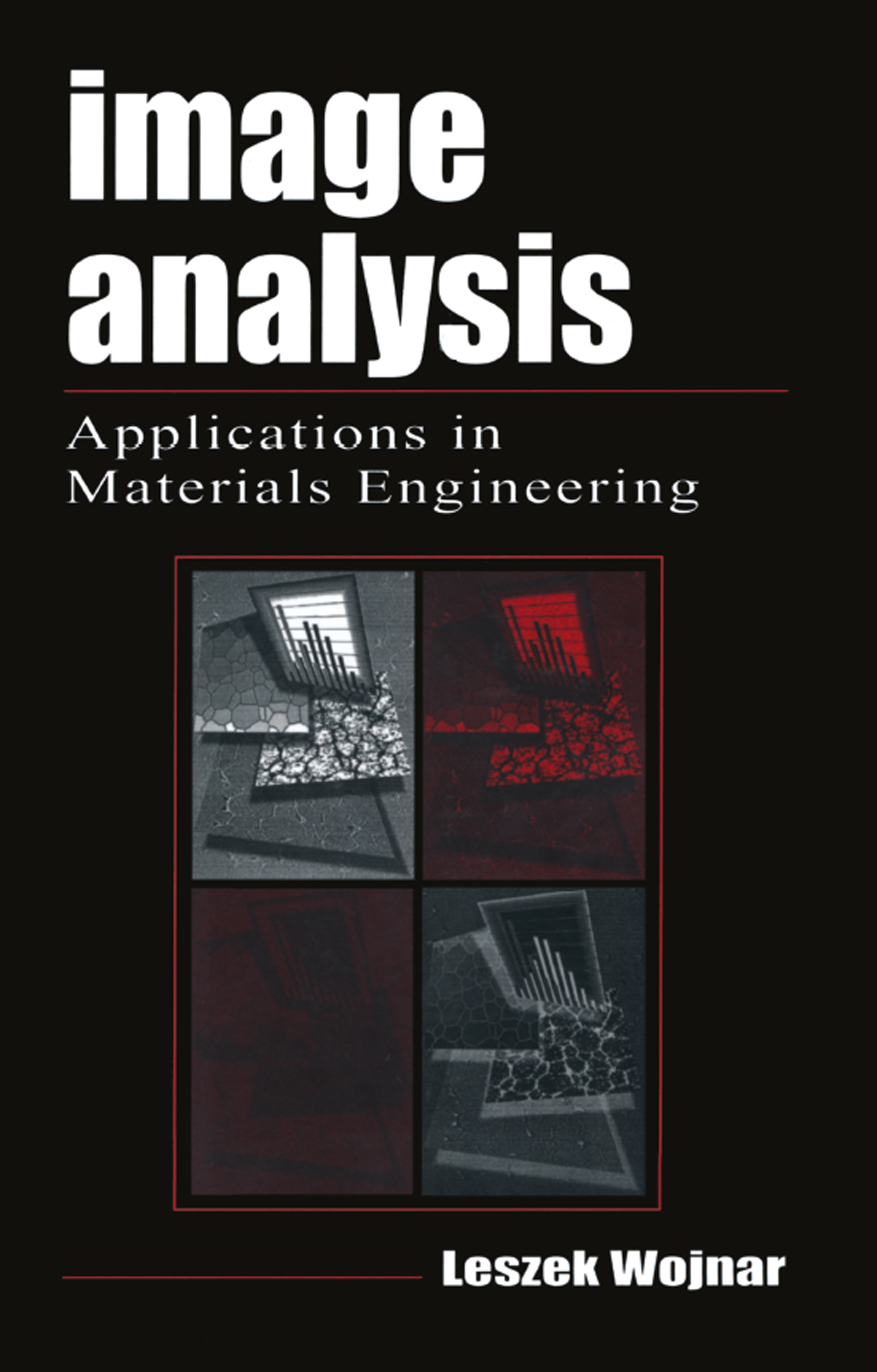 Image Analysis: Applications in Materials Engineering book cover