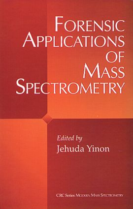 Forensic Applications of Mass Spectrometry: 2nd Edition (Hardback) book cover