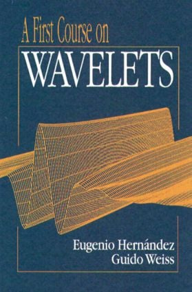 A First Course on Wavelets book cover