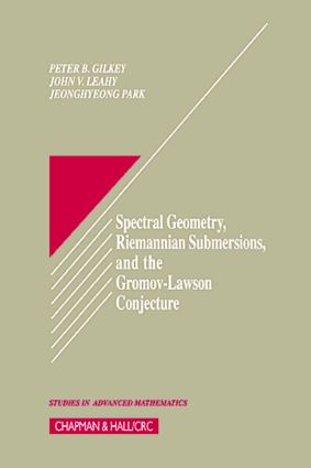 Spectral Geometry, Riemannian Submersions, and the Gromov-Lawson Conjecture book cover