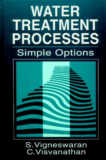 Water Treatment Processes: Simple Options, 1st Edition (Hardback) book cover