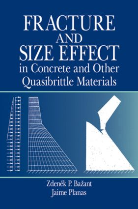 Fracture and Size Effect in Concrete and Other Quasibrittle Materials: 1st Edition (Hardback) book cover