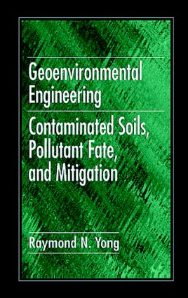 Geoenvironmental Engineering: Contaminated Soils, Pollutant Fate, and Mitigation (Hardback) book cover