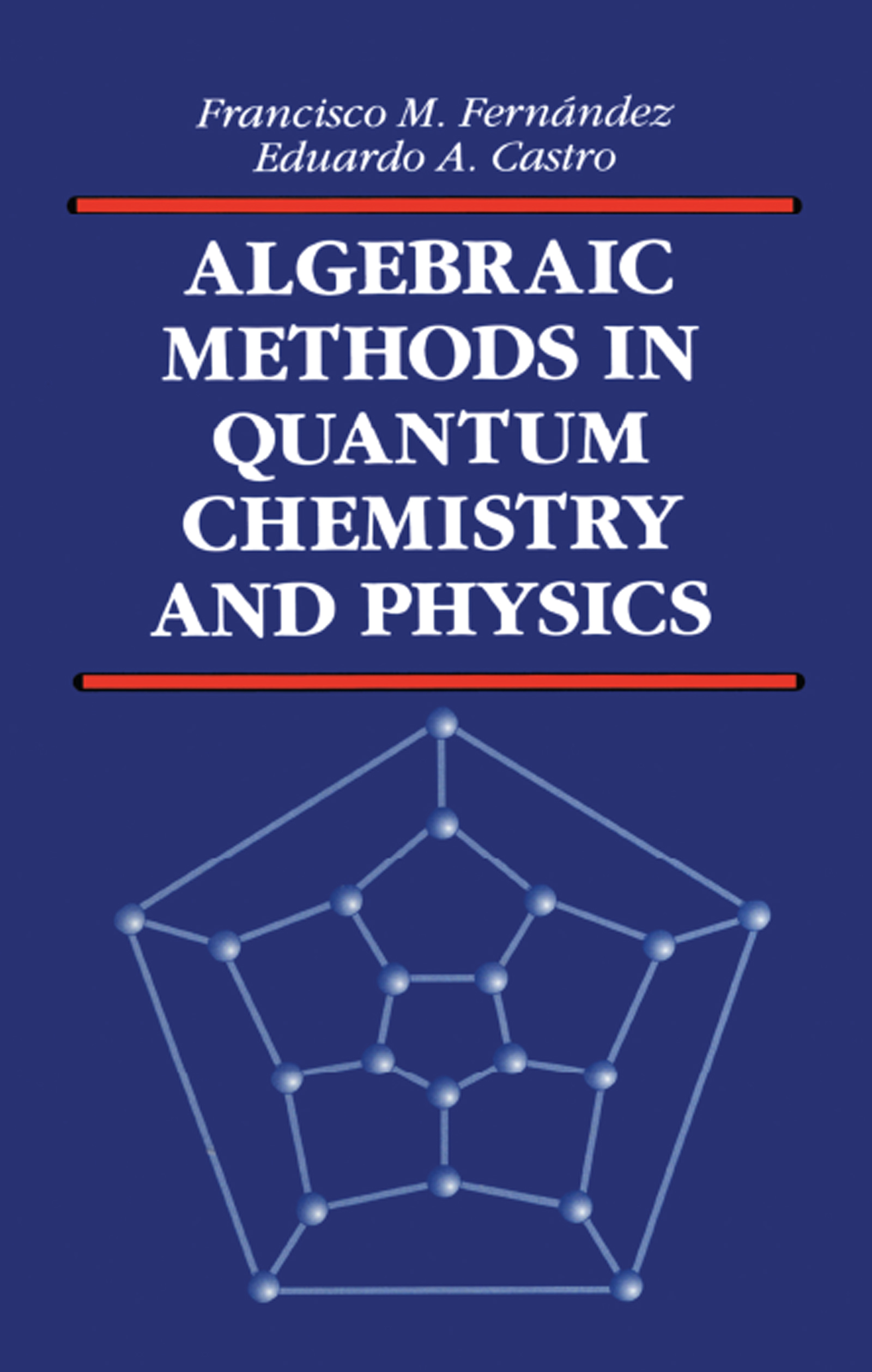 Algebraic Methods in Quantum Chemistry and Physics: 1st Edition (Hardback) book cover