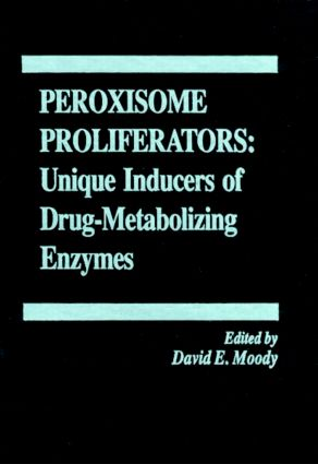 Peroxisome Proliferators: Unique Inducers of Drug-Metabolizing Enzymes book cover