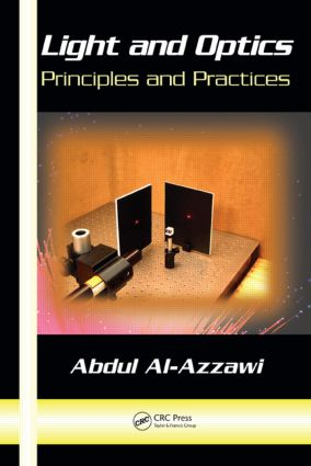 Light and Optics: Principles and Practices, 1st Edition (Hardback) book cover